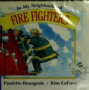Cover of: Fire fighters | Paulette Bourgeois