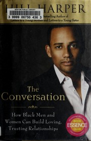 Cover of: The conversation: how Black men and women can build loving, trusting relationships
