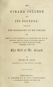 The Girard college and its founder by Henry W. Arey