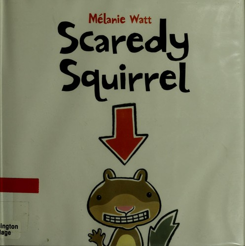 Scaredy squirrel by Melanie Watt