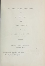 Cover of: Practical instruction in hypnotism and suggestion | Flint, Herbert L.