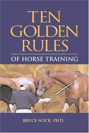 Cover of: Ten Golden Rules of Horse Training