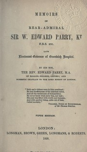 Cover of: Memoirs of Rear-Admiral Sir W. Edward Parry ..