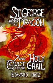 Cover of: St. George and the dragon and the quest for the Holy Grail