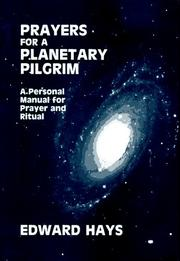 Cover of: Prayers for a planetary pilgrim: a personal manual for prayer and ritual