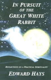 Cover of: In pursuit of the great white rabbit: reflections on a practical spirituality