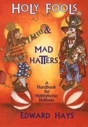 Cover of: Holy fools & mad hatters | Edward M. Hays