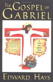 Cover of: The Gospel of Gabriel: a life of Jesus the Christ