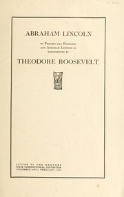 Cover of: Abraham Lincoln on present-day problems and Abraham Lincoln as represented by Theodore Roosevelt