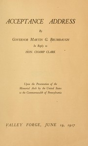 Cover of: Acceptance address by Governor Martin G. Brumbaugh in reply to Hon. Champ Clark
