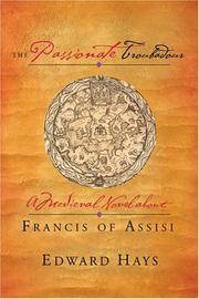 Cover of: The passionate troubadour: a medieval novel about Francis of Assisi