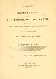 An account of experiments to determine the figure of the earth by Sabine, Edward Sir
