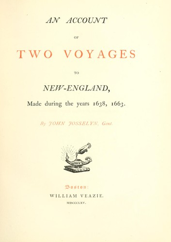An account of two voyages to New-England