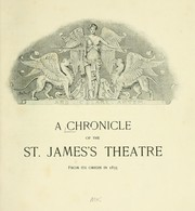 Cover of: A Chronicle of the St. Jamess Theatre from its origin in 1835. |