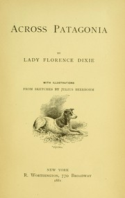 Cover of: Across Patagonia. by Dixie, Florence Lady