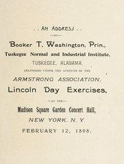 Cover of: An address by Booker T. Washington, prin., Tuskegee Normal and Industrial Institute, Tuskegee, Alabama | Booker T. Washington