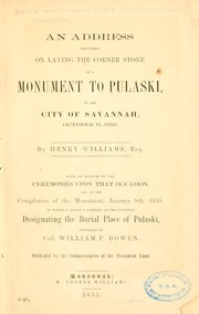 An address delivered on laying the corner stone of a monument to Pulaski, in the city of Savannah by Georgia. Commissioners of the Greene and Pulaski monuments