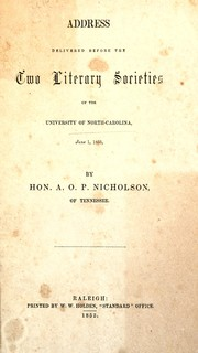 Cover of: Address delivered before the two literary societies of the University of North-Carolina, June 1, 1853