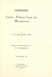 Cover of: Addresses, literary, political, legal & miscellaneous