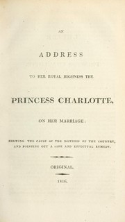 Cover of: An address to Her Royal Highness, the Princess Charlotte, on her marriage