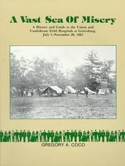 Cover of: A Vast Sea of Misery: a history and guide to the Union and Confederate field hospitals at Gettysburg, July 1-November 20, 1863
