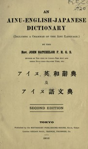Cover of: An Ainu-English-Japanese dictionary (including a grammar of the Ainu language)