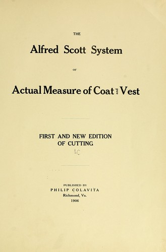 The Alfred Scott system of actual measure of coat and vest by Philip Colavita