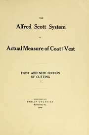 Cover of: The Alfred Scott system of actual measure of coat and vest | Philip Colavita