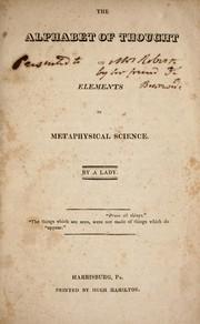 Cover of: Alphabet of thought; or, Elements of metaphysical science