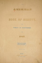 Cover of: The American book of beauty, or, Token of friendship for 1847