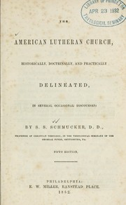 Cover of: The American Lutheran church, historically, doctrinally, and practically delineated