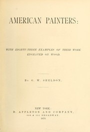 Cover of: American painters: with eighty-three examples of their work engraved on wood. | George William Sheldon