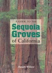 Cover of: A Guide to the Sequoia Groves of California | Dwight Willard
