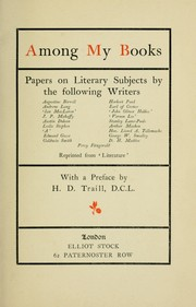 Cover of: Among my books: papers on literary subjects by the following writers: Augustine Birrell [and others]  With a pref. by H.D. Traill