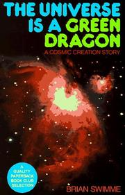 Cover of: The Universe Is a Green Dragon | Swimme,Brian