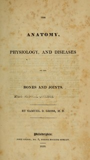 Cover of: The anatomy, physiology, and diseases of the bones and joints
