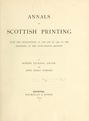 Annals of Scottish printing by Dickson, Robert