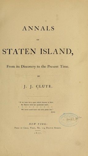 Annals of Staten island, from its discovery to the present time by John Jacob Clute