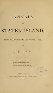 Cover of: Annals of Staten island, from its discovery to the present time by John Jacob Clute