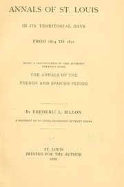 Cover of: Annals of St. Louis in its territorial days, from 1804 to 1821 | Frederic Louis Billon
