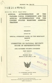 Cover of: Annual authorization of the Panama Canal Commission and the annual authorization for the United States Maritime Administration | United States. Congress. House. Committee on National Security. Special Oversight Panel on the Merchant Marine.