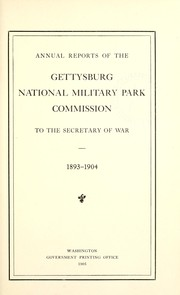 Cover of: Annual reports of the Gettysburg National Military Park Commission to the Secretary of War | Gettysburg National Military Park Commission