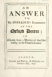 Cover of: An answer to Dr. Sherlock's examination of the Oxford decree