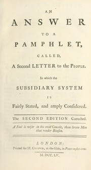 Cover of: An answer to a pamphlet, called, A second letter to the people. In which the subsidiary system is fairly stated, and amply considered