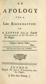 Cover of: An apology for a late resignation, in a letter from an English gentleman to his friend at the Hague