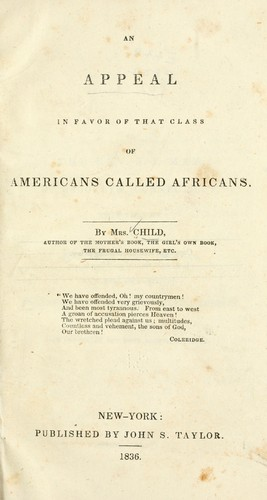 L. Maria Child's, An Appeal in Favor of That Class of Americans Called Africans