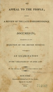 Cover of: An appeal to the people ; being a review of the late correspondence and documents, relating to the rejection of the British Minister