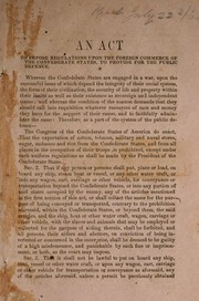 Cover of: An act to impose regulations upon the foreign commerce of the Confederate States, to provide for the public defence