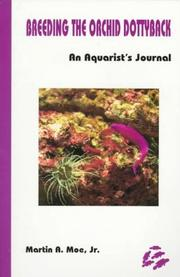 Cover of: Breeding the orchid dottyback, Pseudochromis fridmani: an aquarist's journal