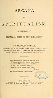Cover of: Arcana of spiritualism by Tuttle, Hudson